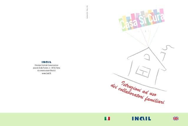 Casa Si Cura Istruzioni ad uso Direzione Centrale Comunicazione piazzale Giulio Pastore, 6 - 00144 Roma dccomunicazione@in...