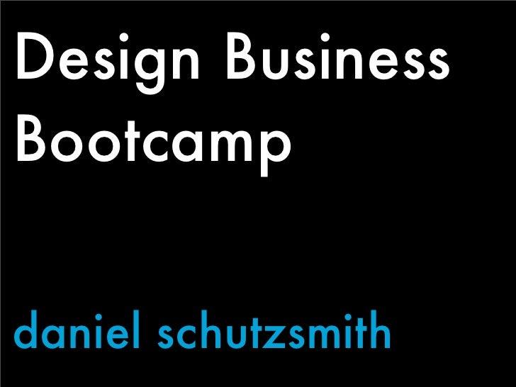 Design Business Bootcamp   daniel schutzsmith