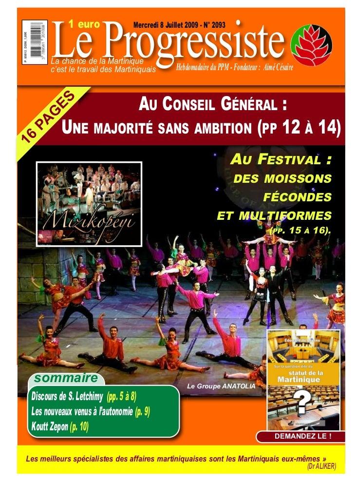 Le Progressiste              1 euro               Mercredi 8 Juillet 2009 - N° 2093        La chance de la Martinique     ...