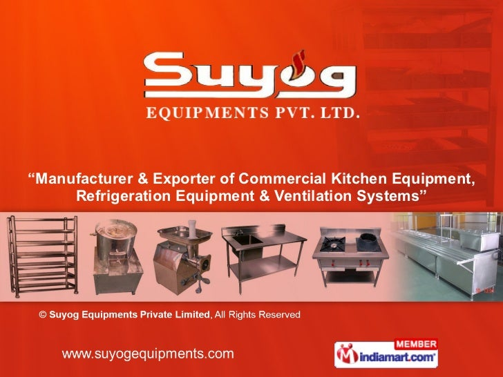 """ Manufacturer & Exporter of Commercial Kitchen Equipment, Refrigeration Equipment & Ventilation Systems"""