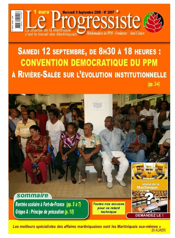 Le Progressiste             1 euro              Mercredi 9 Septembre 2009 - N° 2097       La chance de la Martinique      ...