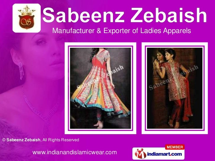 Manufacturer & Exporter of Ladies Apparels© Sabeenz Zebaish, All Rights Reserved              www.indianandislamicwear.com