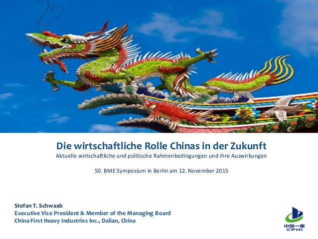 Die wirtschaftliche Rolle Chinas in der Zukunft Aktuelle wirtschaftliche und politische Rahmenbedingungen und ihre Auswirk...