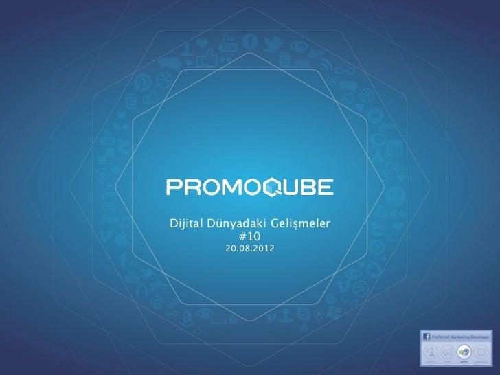 Dijital Dünyadaki Gelişmeler            #10         20.08.2012