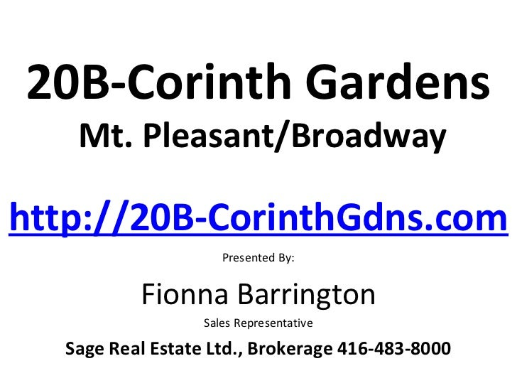 20B-Corinth Gardens   Mt. Pleasant/Broadwayhttp://20B-CorinthGdns.com                     Presented By:          Fionna Ba...