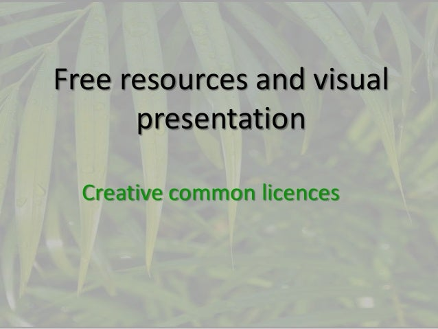 Free resources and visual presentation Creative common licences