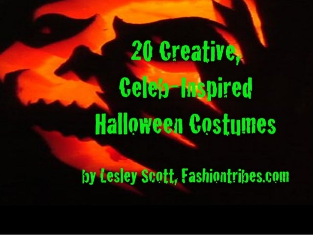20 Creative & Celeb-Inspired Halloween Costumes by Lesley Scott Fashiontribes.com