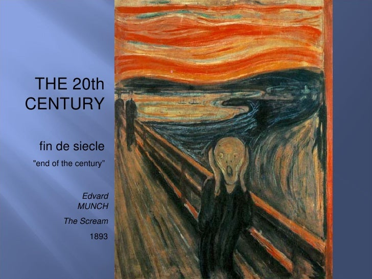 """THE 20th CENTURY Edvard MUNCH The Scream 1893 fin de siecle """"end of the century"""""""
