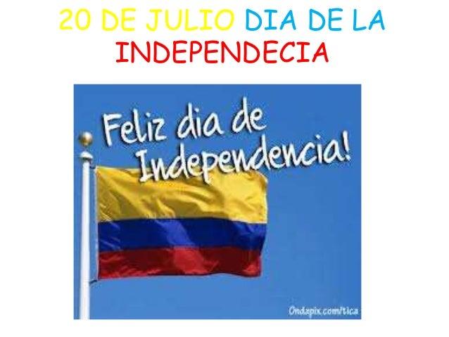 20 DE JULIO DIA DE LA INDEPENDECIA