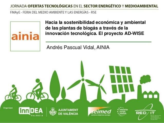 Hacia la sostenibilidad económica y ambiental de las plantas de biogás a través de la innovación tecnológica. El proyecto ...