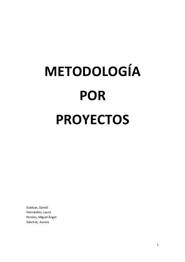 METODOLOGÍA                         POR                    PROYECTOSEsteban,DanielHernández,...