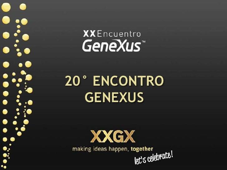 20° ENCONTRO GENEXUS<br />