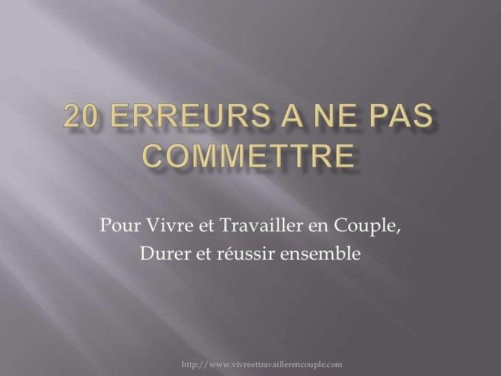 Pour Vivre et Travailler en Couple,    Durer et réussir ensemble         http://www.vivreettravaillerencouple.com