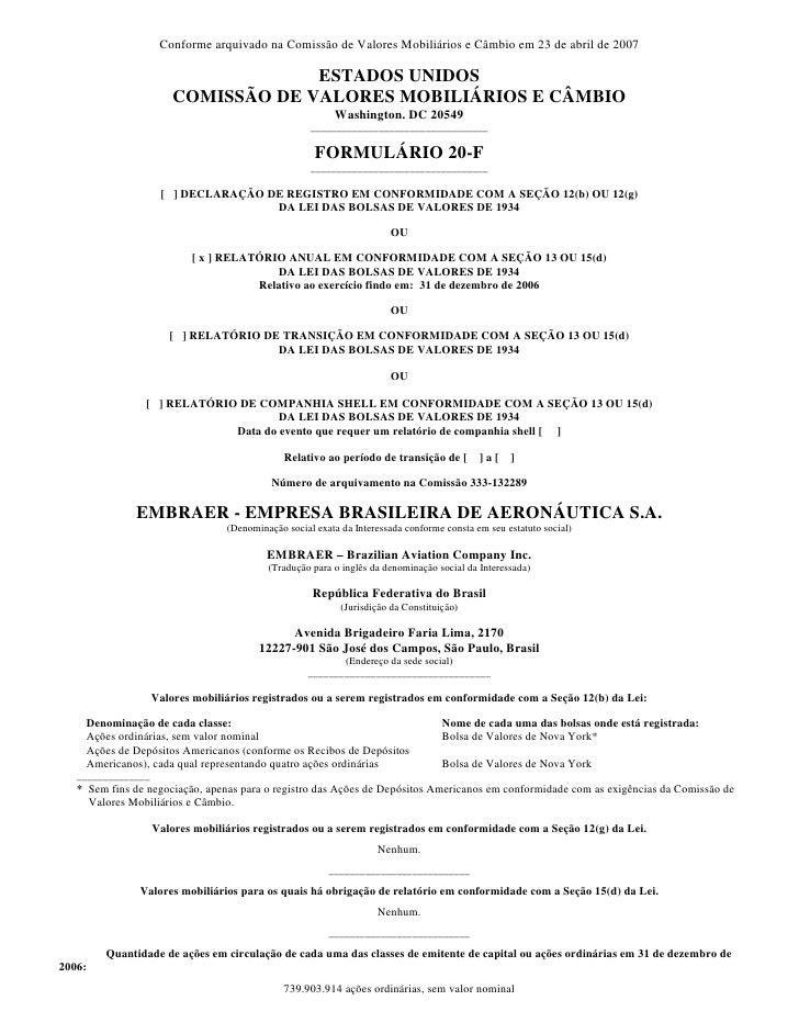 Conforme arquivado na Comissão de Valores Mobiliários e Câmbio em 23 de abril de 2007                                     ...