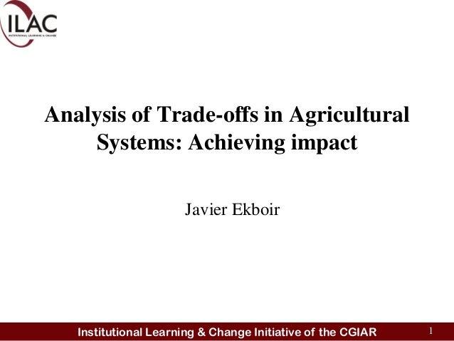 Workshop Trade-off Analysis - CGIAR_20 Feb 2013_Keynote Javier Ekboir