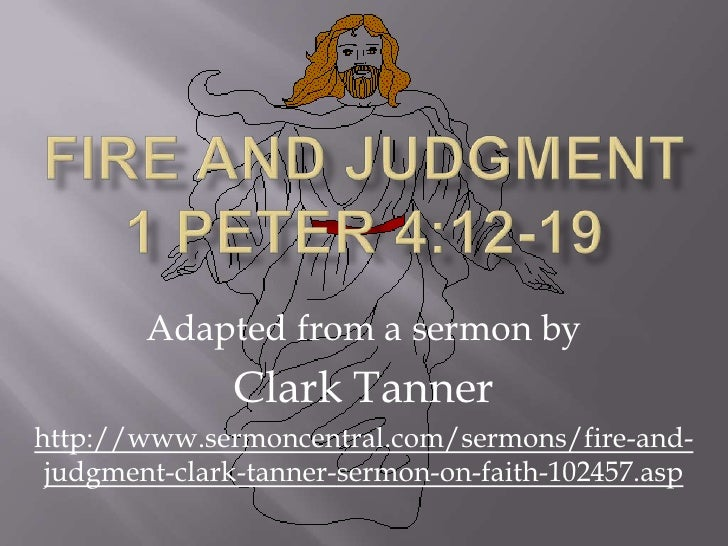 20 Fire and Judgment 1 peter 4:12-19