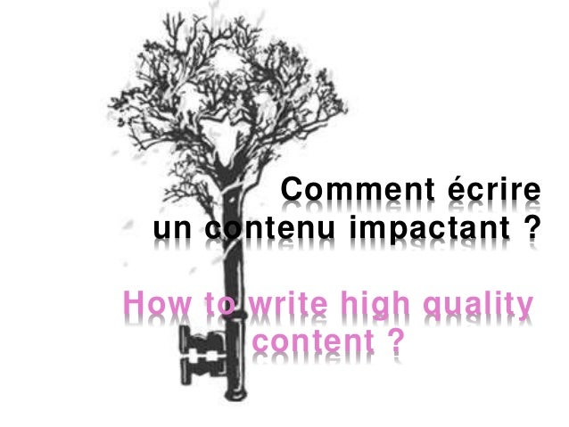 Comment écrire un contenu impactant ? How to write high quality content ?