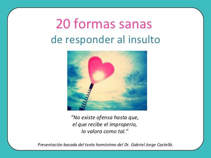 """Presentación basada del texto homónimo del Dr. Gabriel Jorge Castellá. """" No existe ofensa hasta que,  el que recibe el imp..."""