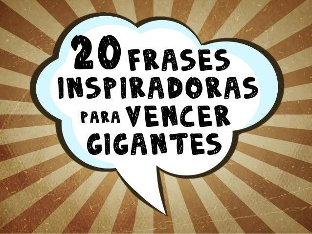 20 frases  inspiradoras para vencer gigantes