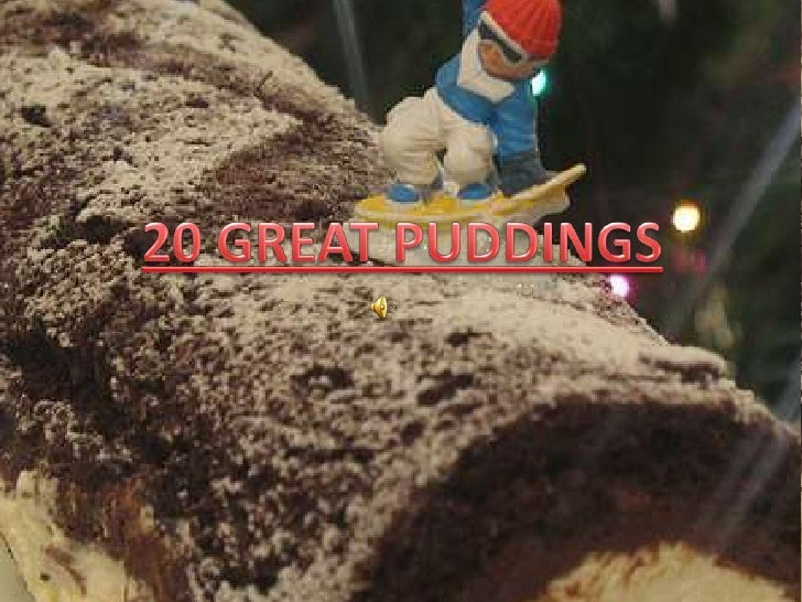 20 GREAT PUDDINGS<br />