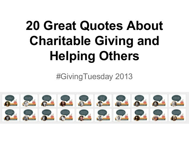 20 Great Quotes About Charitable Giving and Helping Others #GivingTuesday 2013