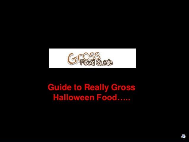 20 gross halloween treats