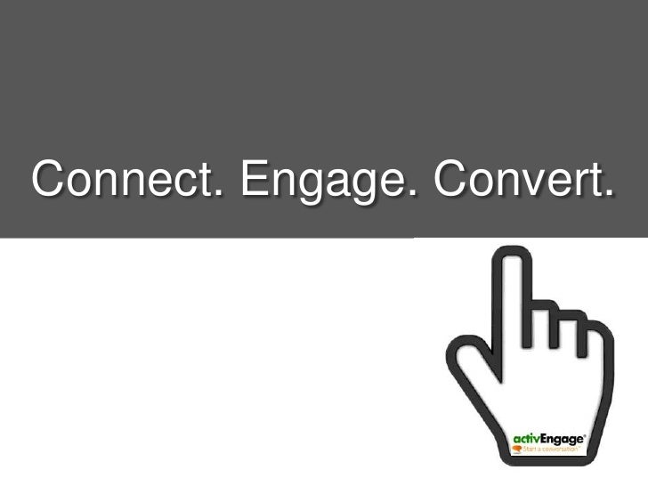 Connect. Engage. Convert.<br />