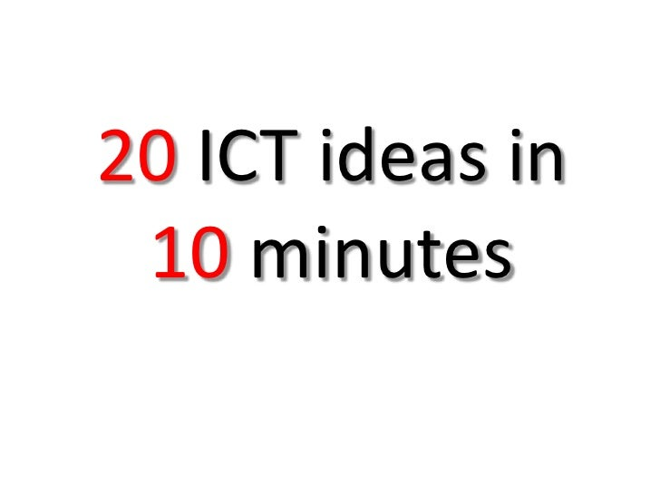 20 Ict Ideas In 10 Minutes
