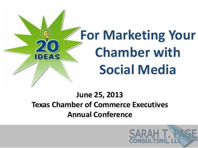 For Marketing YourChamber withSocial MediaJune 25, 2013Texas Chamber of Commerce ExecutivesAnnual Conference