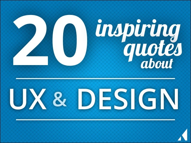 20  inspiring quotes about  UX & DESIGN