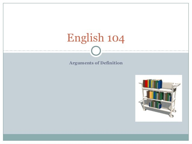 Arguments of Definition English 104