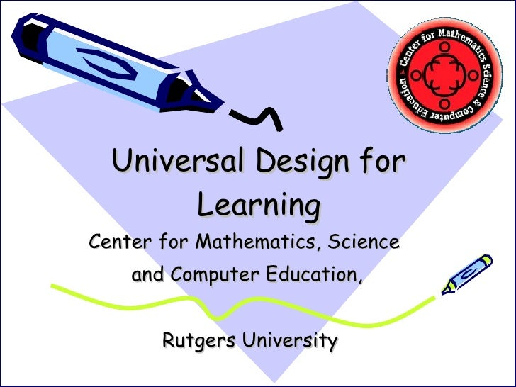 Universal Design for Learning Center for Mathematics, Science  and Computer Education, Rutgers University