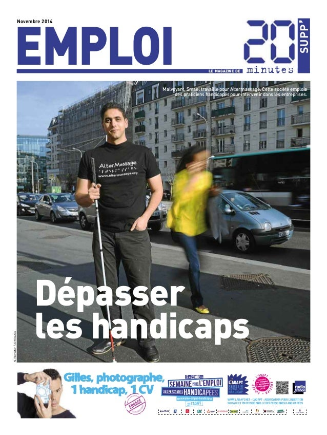Novembre 2014 EMPLOI LE MAGAZINE DE minutes  SUPP'  N. Richoffer / 20 Minutes  Malvoyant, Smael travaille pour Altermassag...