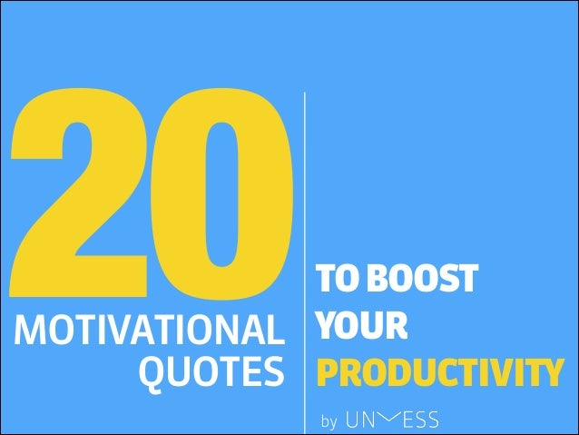 20 Motivational Quotes to Boost Your Productivity
