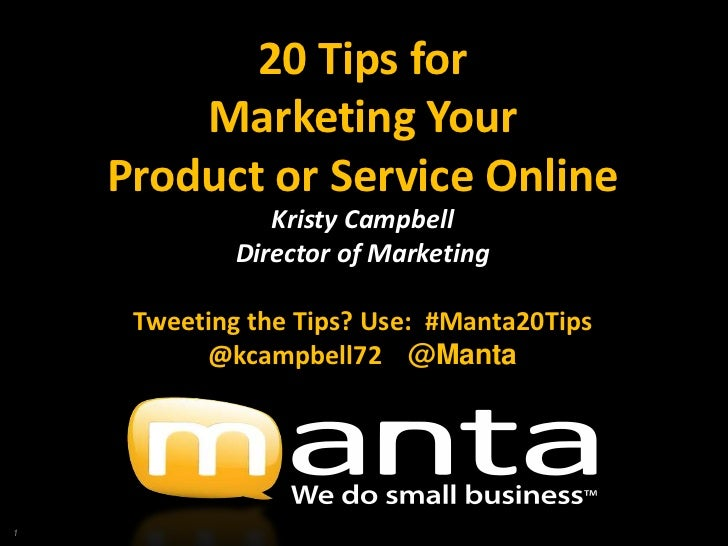 20 Tips for        Marketing Your    Product or Service Online                Kristy Campbell             Director of Mark...