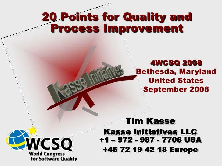 20 Points for Quality and  Process Improvement                       4WCSQ 2008                  Bethesda, Maryland       ...