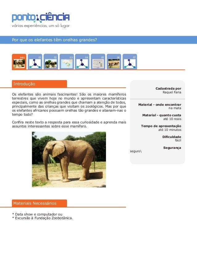 Por que os elefantes têm orelhas grandes? 070402 0503 0601Intro Cadastrada por Raquel Faria Material - onde encontrar na m...