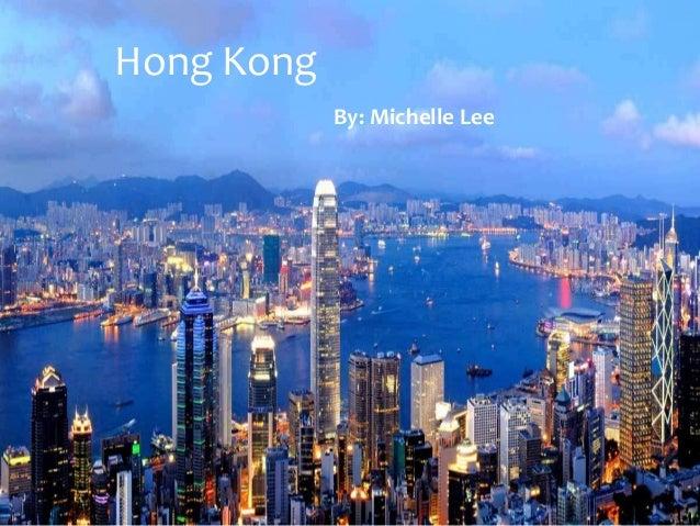 Hong KongBy: Michelle Lee