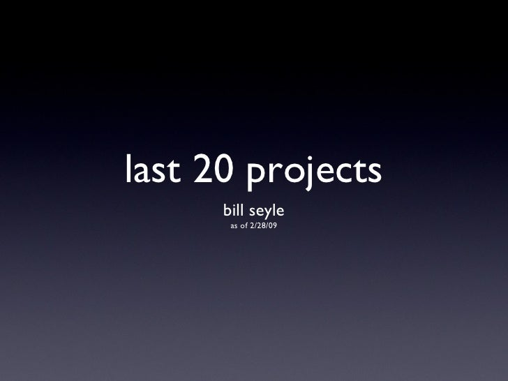 my last 20 projects