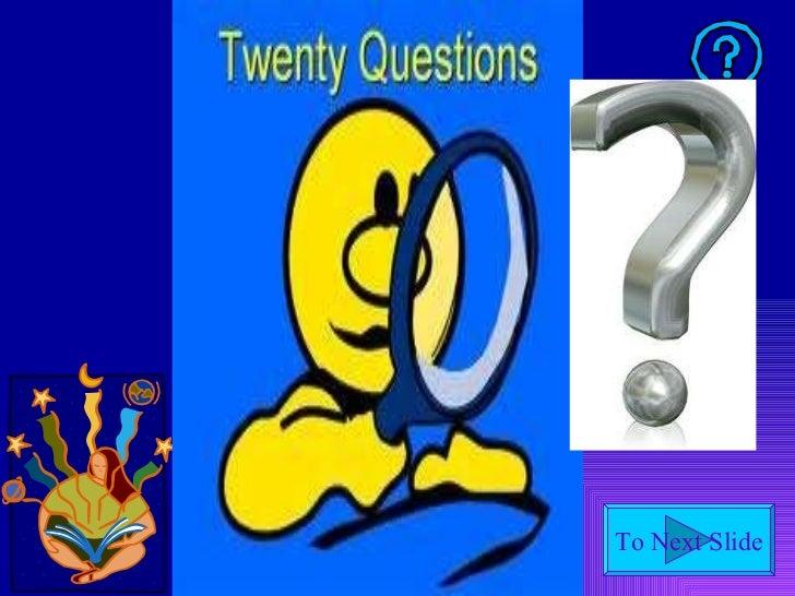 20 Questions!