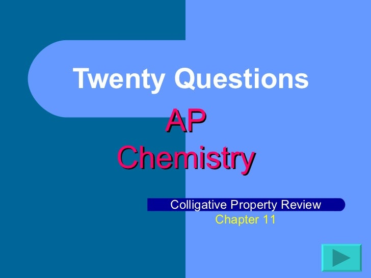 Twenty Questions  AP Chemistry Colligative Property Review Chapter 11