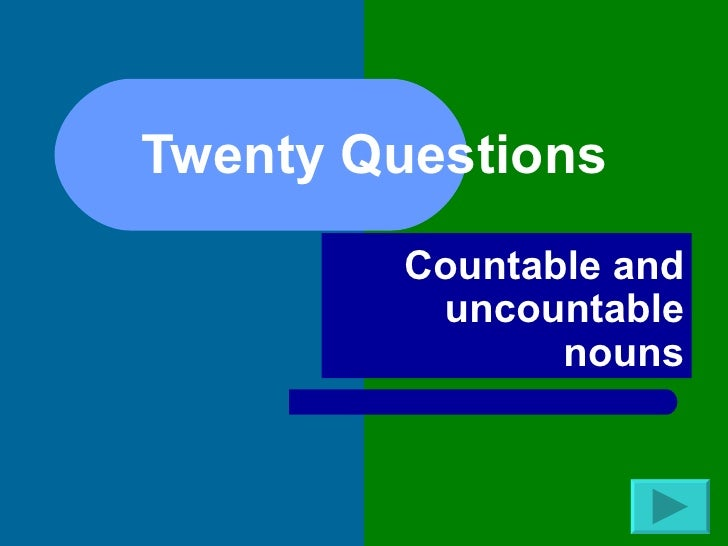 20 questions countable and uncounable nouns