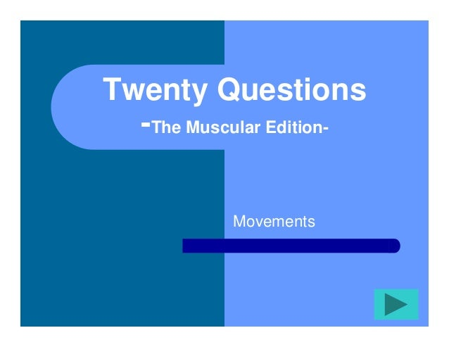 Twenty Questions  -The Muscular Edition-           Movements