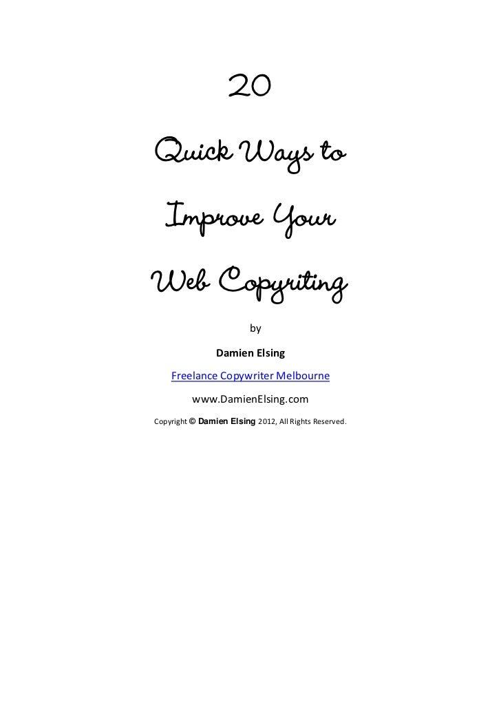 20Quick Ways to   Improve YourWeb Copyriting                         by                Damien Elsing    Freelance Copywrit...