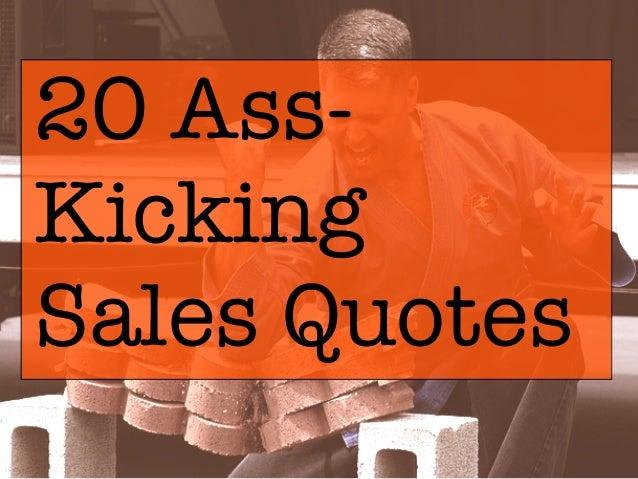 20 Ass-KickingSales Quotes