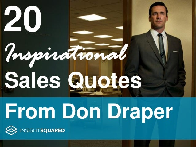 20 Inspirational From Don Draper Sales Quotes