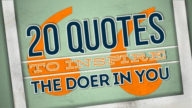 20 Quotes to Inspire The Doer In You! #MotivationMonday
