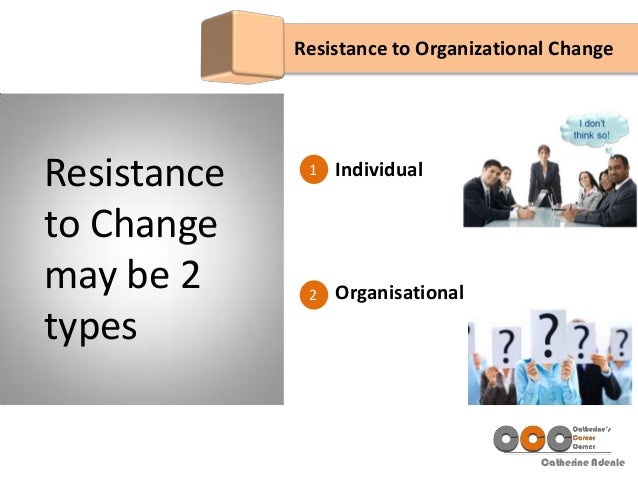 employee resistance to change dissertation Unlearning in the workplace: a mixed methods study karen louise becker bbus(mgt) qut resistance to change, change, organisational change provides specific indication of factors affecting unlearning during times of change in particular, this thesis highlights the critical importance of.
