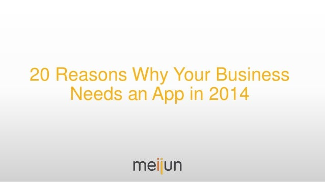 20 Reasons Why Your Business Needs an App in 2014