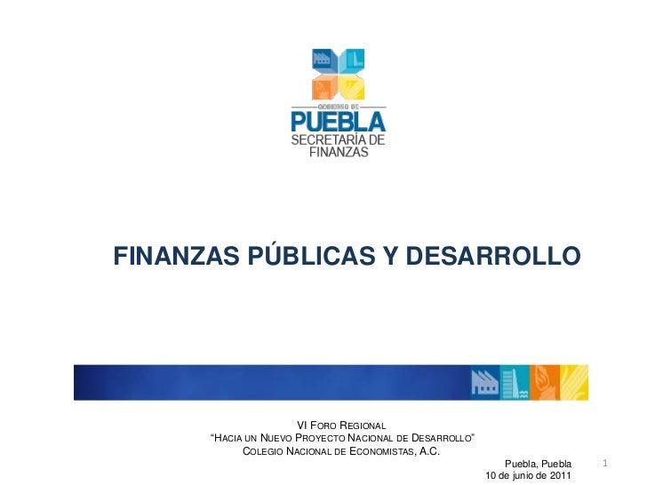 """VI Foro Regional<br /> """"Hacia un Nuevo Proyecto Nacional de Desarrollo""""<br />Colegio Nacional de Economistas, A.C.<br />Pu..."""